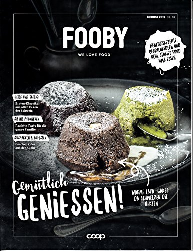 Fooby (CH) 3 2017 Warme Lava Cakes Raclette Party Zeitschrift Magazin Einzelheft Heft We love Food (Food Warmers Für Partys)