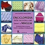 Enciclopedia delle tecniche e dei lavori a maglia