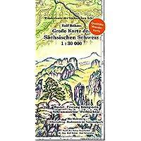 Große Karte der Sächsischen Schweiz 1 : 30 000: Bastei - Festung Königstein - Schrammsteine - Prebischtor. Wanderkarte…