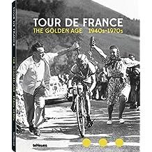 Tour de France: The Golden Age 1940-1970 by Jean-Luc Gatellier (2015-07-31)