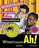 Wissen macht Ah! Band 4: WUNDERBAh!R - Verblüffende Alltagsphänomene mit Shary und Ralph - Doris Mendlewitsch, Christine Gerber
