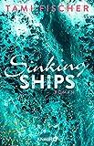 Sinking Ships: Roman (Fletcher University, Band 2) von Tami Fischer