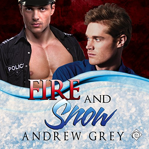 Fire and Snow - Andrew Grey - Unabridged