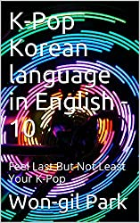 K-Pop Korean language in English -10: Feel Last But Not Least Your K-Pop