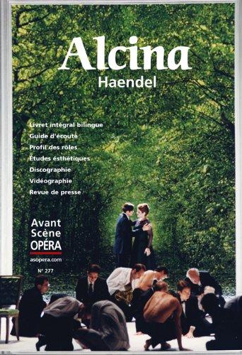 L'Avant-Scène Opéra, N° 277, Novembre-décembre 2013 : Alcina