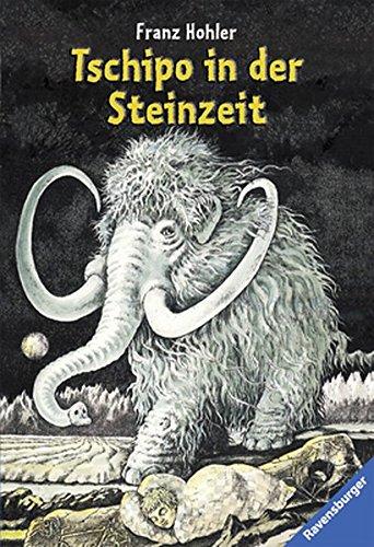 Tschipo in der Steinzeit (Ravensburger Taschenbücher)