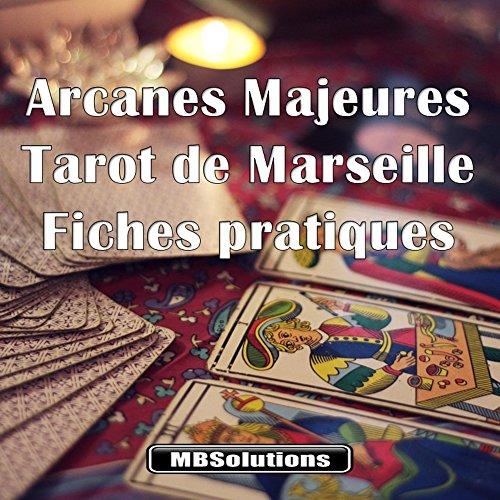 Couverture du livre Arcanes Majeures du Tarot de Marseille: Fiches Pratiques
