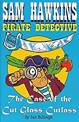 Sam Hawkins: Pirate Detective and the Case of the Cut Glass Cutlass
