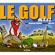 Le golf illustré de A à Z