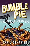 Bumble Pie: The Art of Losering
