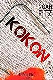 KOKON (Thriller) Noah Fitz (Ein-Mike-Wedekind-Thriller #1)