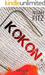 KOKON (Thriller) Noah Fitz (Ein-Mike-Wedekind-Thriller #1) (Ein Mike Wedekind Thriller)