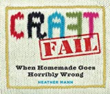 CraftFail: When Homemade Goes Horribly Wrong (English Edition)
