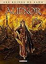 Reines de sang - Aliénor, la Légende noire - Intégrale par Delalande