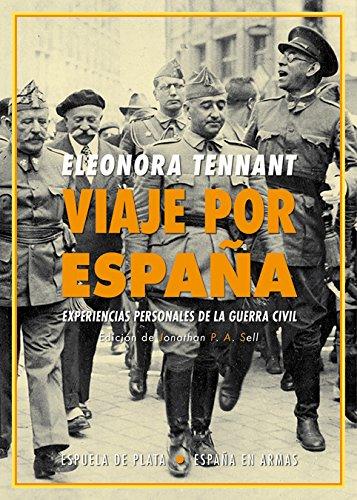 Viaje por España: Experiencias personales de la guerra civil (España en Armas)