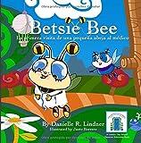 Betsie Bee -La primera visita de Una pequeña abeja al médico (Miss Danielle's Preschoolbuds)