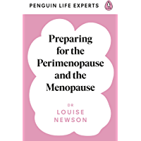 Preparing for the Perimenopause and Menopause (Penguin Life Expert Series) (English Edition)