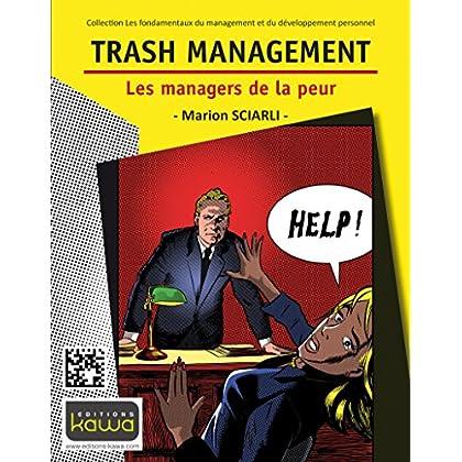 Trash management: Les managers de la peur - Collection Les fondamentaux du management et du développement personnel