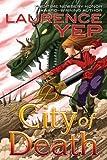City of Death (City Trilogy) von Laurence Yep