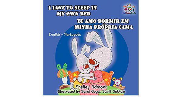 I Love To Sleep In My Own Bed Eu Amo Dormir Em Minha Propria Cama Portuguese For Kids English Childrens Books Baby
