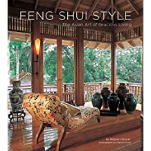 Feng Shui Style: The Asian Art of Gracious Living by Stephen Skinner (2009-04-10)