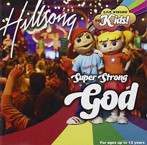 Hillsong Kids - Super Strong God by HILLSONG KIDS (Kids-cd Hillsong)