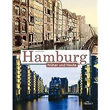 Hamburg früher und heute