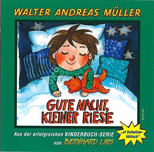 Preisvergleich Produktbild Gute Nacht,Kleiner Riese; uf Schwiizerdütsch; Hörspiel aus der Schweiz