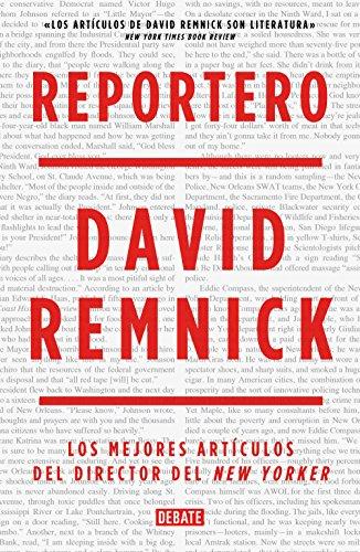 Reportero: Los mejores artículos del director del New Yorker por David Remnick