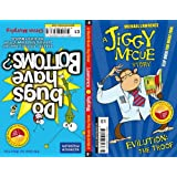 Jiggy McCue: WBD 2011: Do Bugs Have Bottoms? And Other Important Questions (and Answers) from the Science Museum and Evilution: The Troof (A Jiggy McCue Story) by Michael Lawrence (2011-03-03)