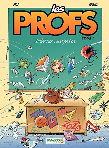 Lire en ligne Les Profs - tome 1 - interro surprise pdf, epub