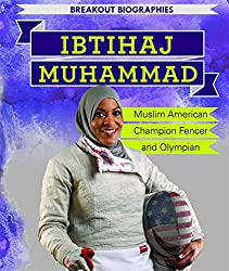 Ibtihaj Muhammad: Muslim American Champion Fencer and Olympian (Breakout Biographies)