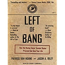 Left of Bang: How the Marine Corps� Combat Hunter Program Can Save Your Life