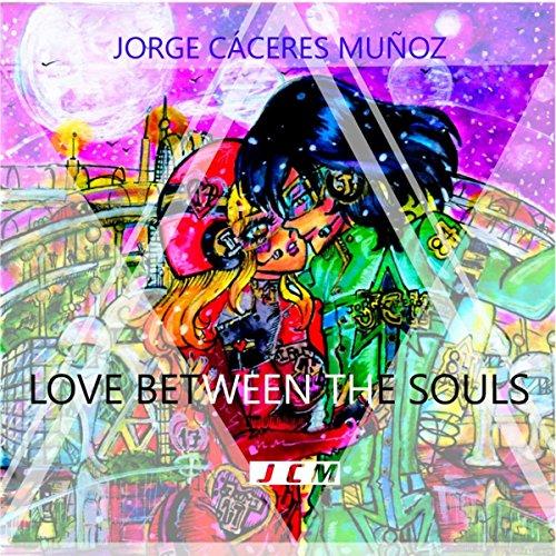 Love Between The Souls de Jorge Caceres Munoz en Amazon ...