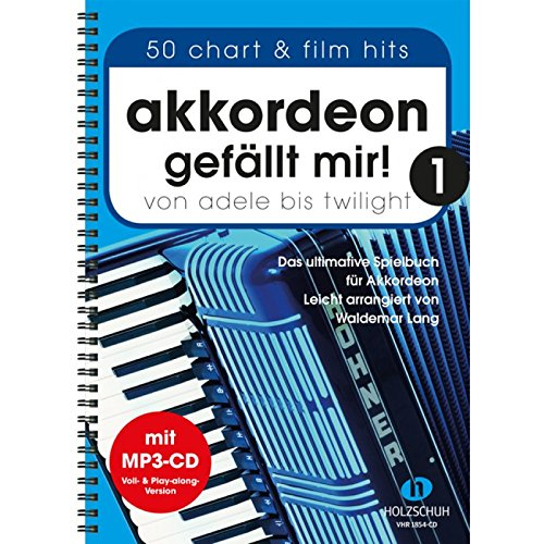 Akkordeon gefällt mir Band 1 inkl. MP3-CD - das ultimative Spielbuch für Akkordeon von ADELE bis TWILIGHT - 50 Hits leicht arrangiert - Ausgabe in Ringbindung (Noten)
