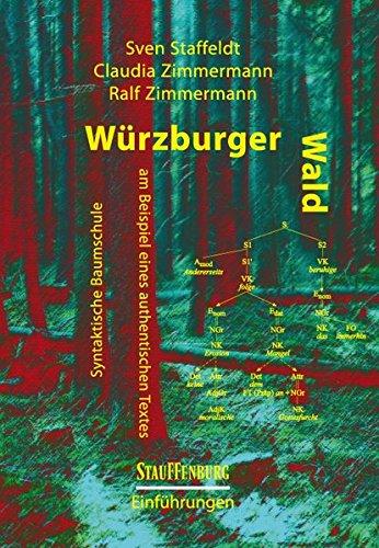 Würzburger Wald: Syntaktische Baumschule am Beispiel eines authentischen Textes (Stauffenburg Einführungen, Band 29)