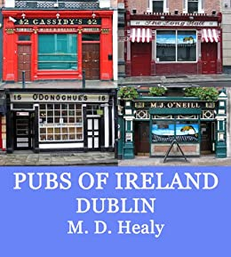 Pubs of Ireland Dublin by [Healy, M. D.]