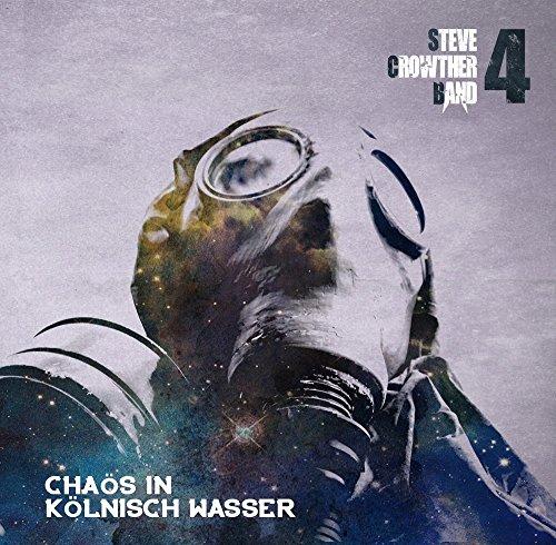 Steve Crowther Band 4 - Chaös In Kölnisch Wasser Album