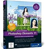 Photoshop Elements 11: Schritt für Schritt zum perfekten Foto (Galileo Design)