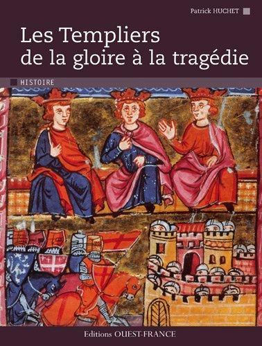 Les Templiers : De la gloire à la tragédie
