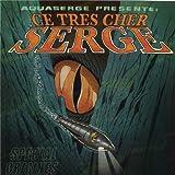 Songtexte von Aquaserge - Ce très cher Serge