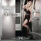 Songtexte von Miranda Lambert - Platinum