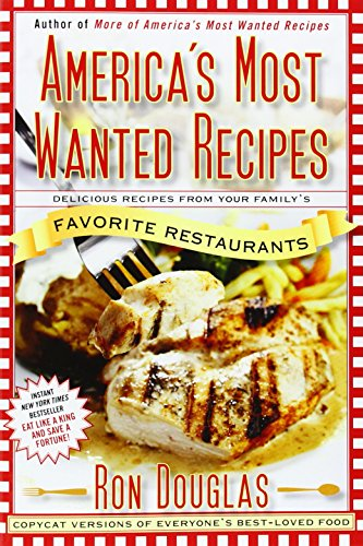 americas-most-wanted-recipes-delicious-recipes-from-your-familys-favorite-restaurants