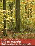 Frankens Naturerbe: Buchenwälder im Steigerwald - Georg Sperber