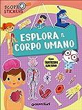 Scarica Libro Esplora il corpo umano Con adesivi (PDF,EPUB,MOBI) Online Italiano Gratis