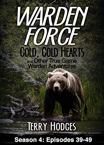 Cold Hearts and Other True Game Warden Adventures: Episodes 39-49 (English Edition) ()