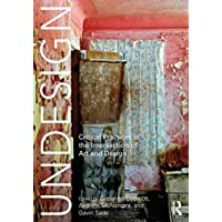 Undesign: Critical Practices at the Intersection of Art and Design