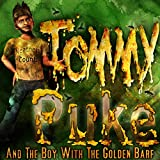 Tommy Puke and the Boy with the Golden Barf: Tommy Puke Adventures, Book 1