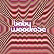 Baby Woodrose [Explicit]