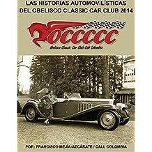 LAS HISTORIAS AUTOMOVILÍSTICAS DEL OBELISCO CLASSIC CAR CLUB: Historias publicadas en 2014 - Libro 005 (Serie) (Spanish Edition)